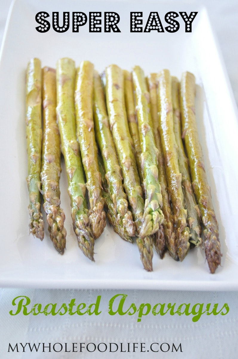 Roasted Asparagus - My Whole Food Life P
