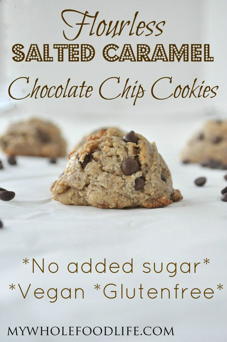 Flourless Salted Caramel Chocolate Chip Cookies - My Whole ...