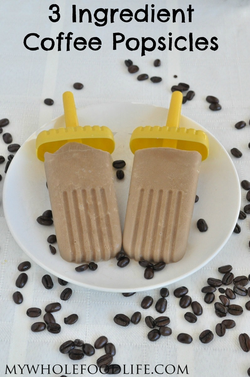 Coffee Popsicles - My Whole Food Life P